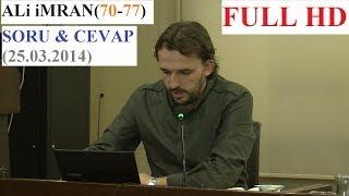 ALi iMRAN (70-77) SORU & CEVAP  (25.03.2014)