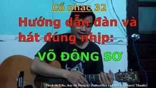 Võ Đông Sơ - Vọng cổ 1,2 (Hướng dẫn đàn và hát đúng nhịp) - Cổ nhạc 32