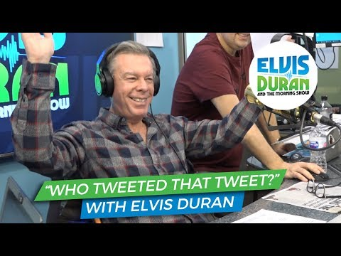 "Elvis Duran - ""Who Tweeted That Tweet?"" With Elvis Duran"