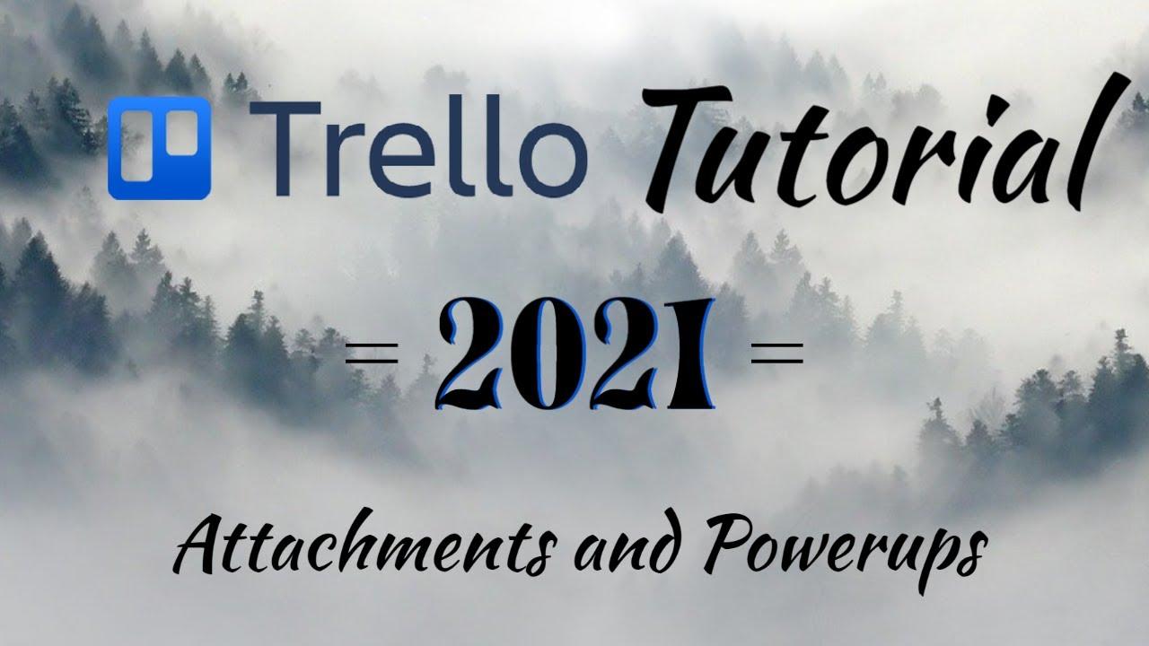 Trello Tutorial - Attachments and Powerups ( Trello 2021)