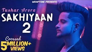 Sakhiyaan 2 / Tushar Arora / Latest punjabi Song 2020 / Manish Dewangan