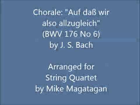 """Chorale: """"Auf Daß Wir Also Allzugleich"""" (BWV 176 No 6) For String Quartet"""