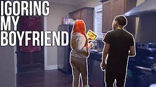 IGNORING MY BOYFRIEND PRANK!!! *HE GETS MAD*😂