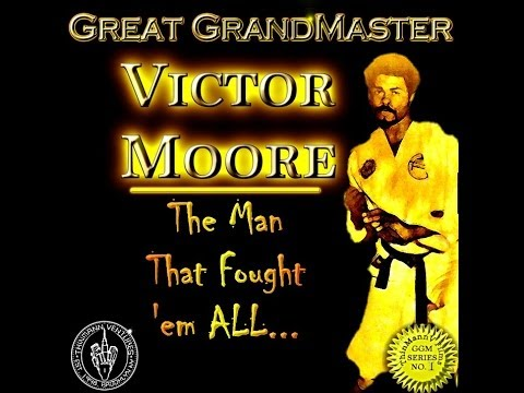 Clip #2: GrandMaster Vic Moore, The Man That Fought