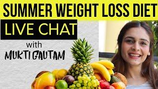 SUMMER WEIGHT LOSS    Summer weight loss diet plan (Live Chat)