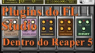 Plugins do FL Studio dentro do Reaper 5