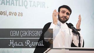 Nə vaxt çətinlikə düşsən bu duanı oxu görün nələr olacaq - Hacı Ramil
