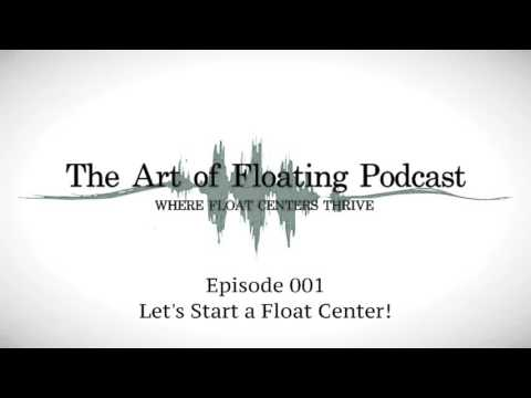 Episode 001 : Let's Start a Float Center!