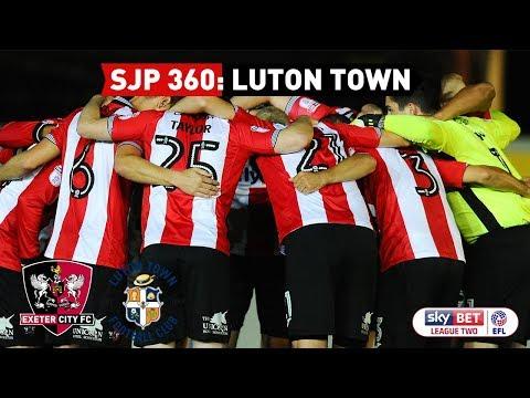 SJP 360: Luton Town (17/10/17)   Exeter City Football Club