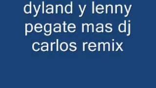 dyland y lenny pegate mas dj carlos remix