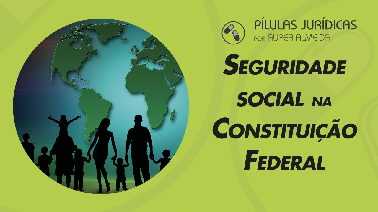 Da Seguridade Social - Conceito e Objetivos