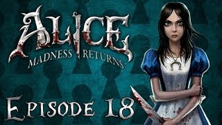 Alice Madness Returns Let's Play - Episode 18 : Le Domaine de la Reine