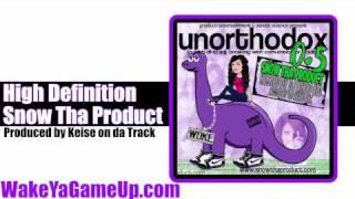 Snow Tha Product- High Definition  (Unorthodox .5 Mixtape)