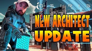 Architect Update | Osiris New Dawn Architect Update Let's Play Gameplay PC | E1