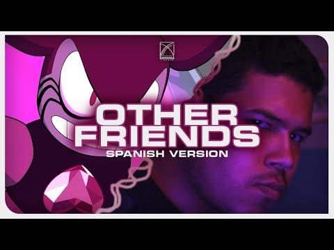 Steven Universe - Other Friends (Spanish Version)