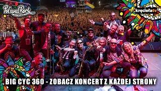 Big Cyc w technologii 360 - 4K - zobacz koncert!