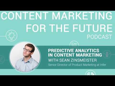 Predictive Analytics In Content Marketing With Sean Zinsmeister