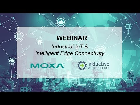 Webinar: Industrial IoT and Intelligent Edge Connectivity