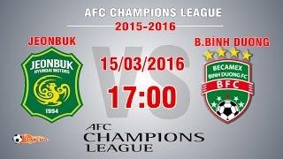jeonbuk huyndai motors vs bbinh duong - afc champions league  full