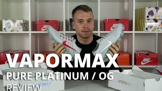 Nike VaporMax Pure Platinum and OG Review