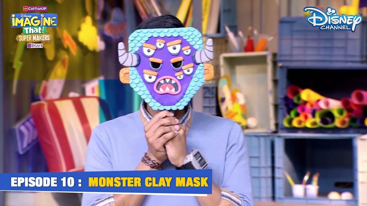 Monster Clay Mask   Super Maker Series   EP 10   Ft. Rutuja Mali   Disney Imagine That 2