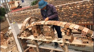 How To Shape And Build A Solid Brick Dome On The Porch - Great Construction Technique