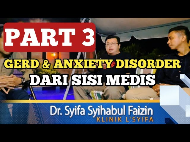 Gerd dan Anxiety disorder dari sisi medis ( Part 3 )