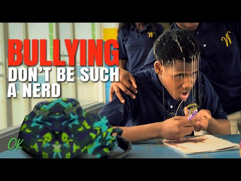 Bullying - Don't Be Such A Nerd