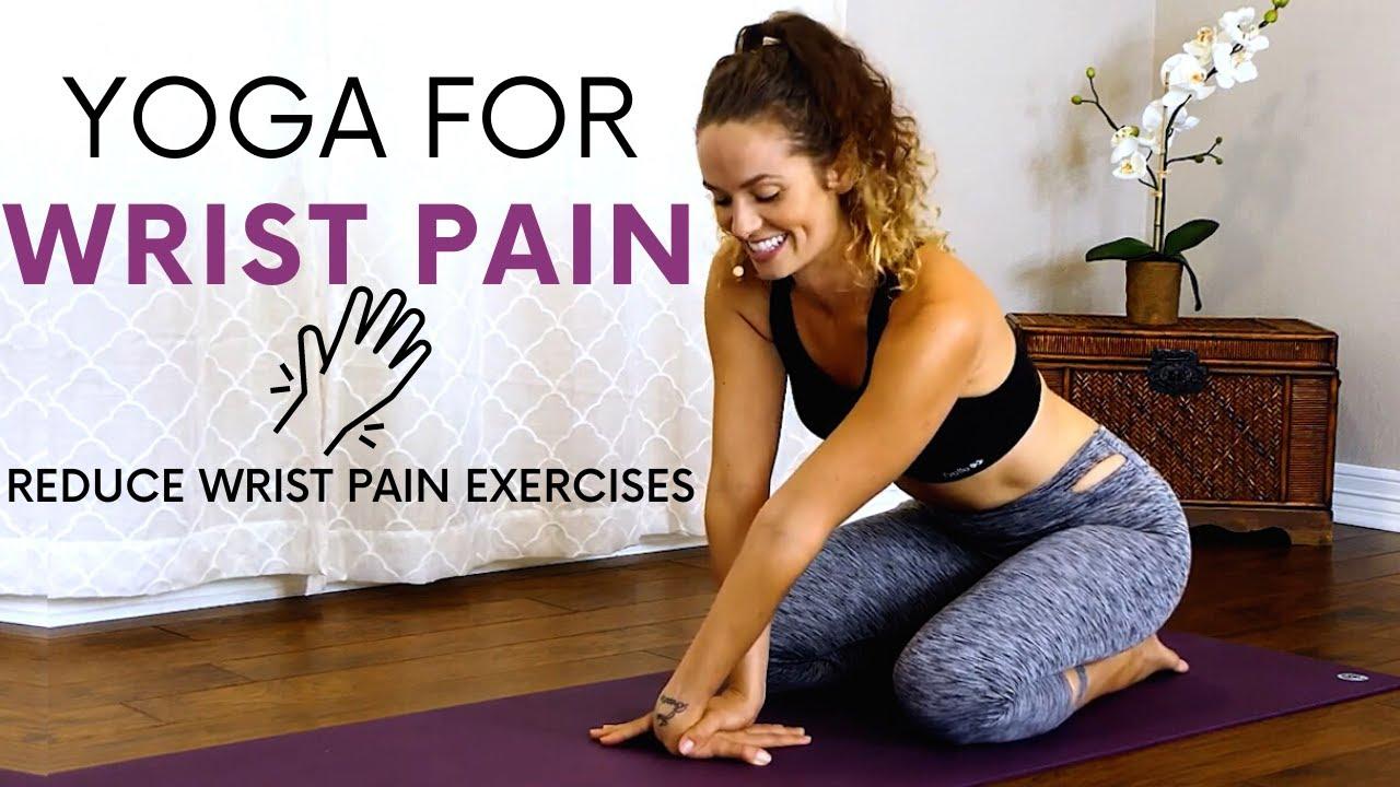 Yoga Wrist Pain Stretches, Reduce Wrist Pain Exercises