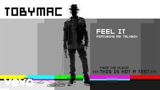 TobyMac - Feel It (Audio) ft. Mr. TalkBox
