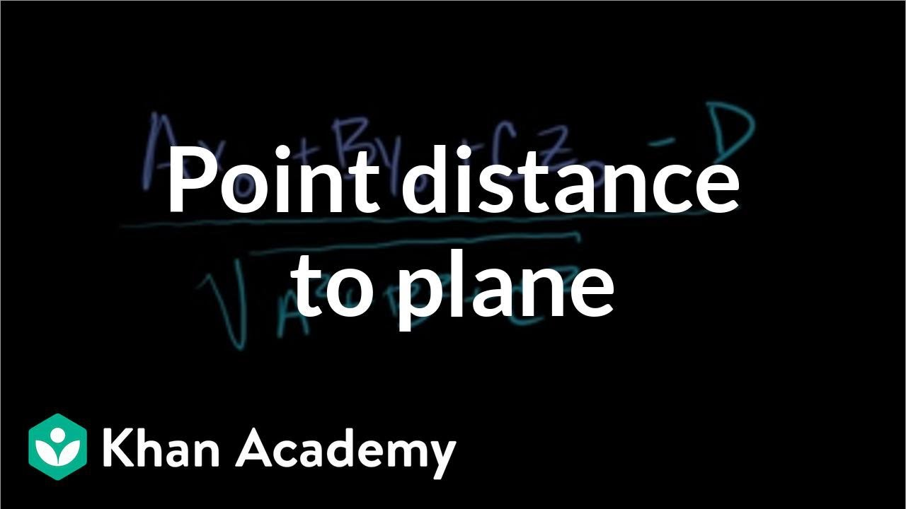 Point distance to plane (video) | Khan Academy