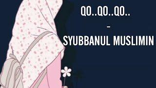 Download lagu LIRIK QO QO QO  - SYUBBANUL MUSLIMIM