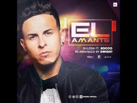 EL AMANTE - BULERIA FT. ROCCO (COVER NICKY JAM)