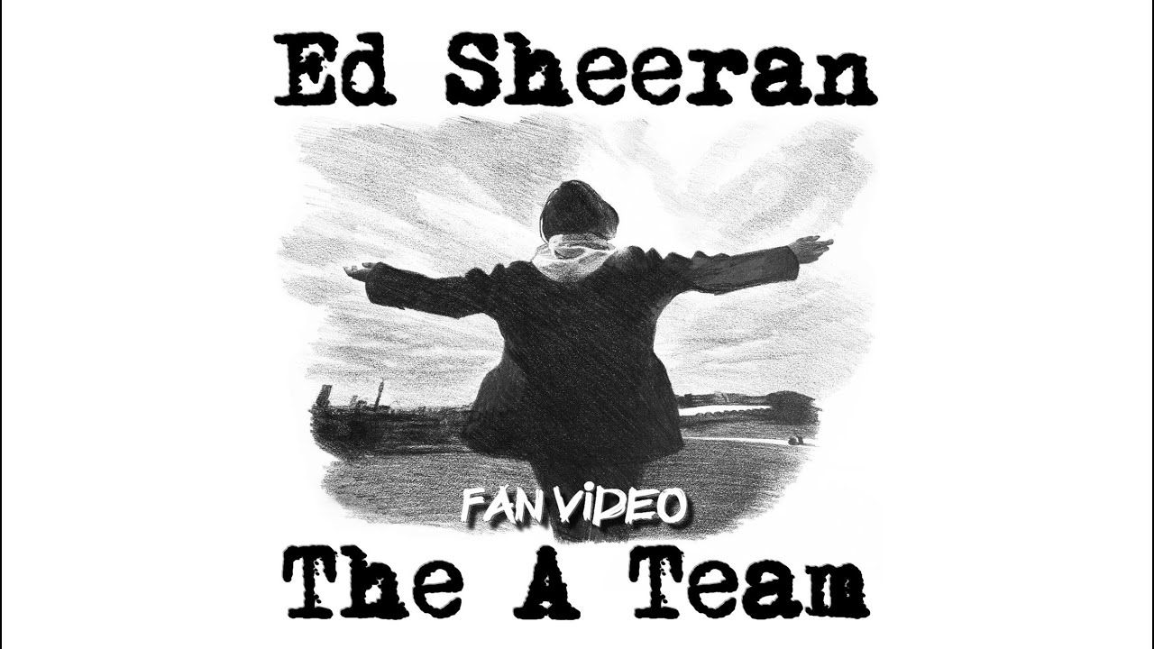 Ed Sheeran - The A Team || Fan Video by Project Sheeran Poland - YouTube