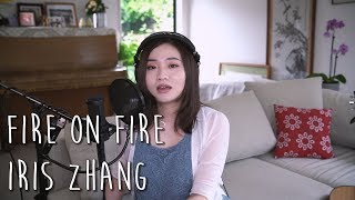 Fire on Fire - Sam Smith Cover by Iris Zhang