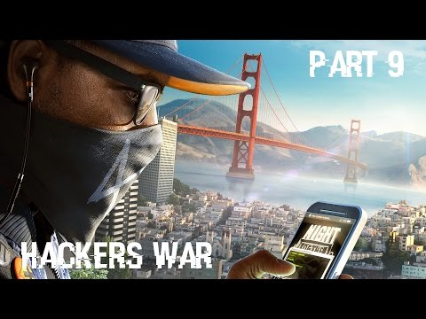 Watch Dogs 2 Gameplay Walkthrough - Part 9 - Hackers War [No Commentary]