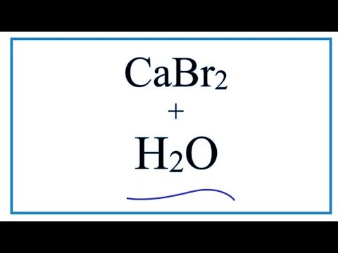 Equation For CaBr2 + H2O     (Calcium Bromide + Water)