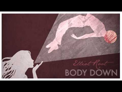 Elliot Root - Body Down (Official Audio)