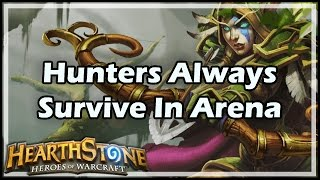 [Hearthstone] Hunters Always Survive In Arena