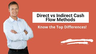 Direct vs Indirect Cash Flow Methods | Know the Top Differences!