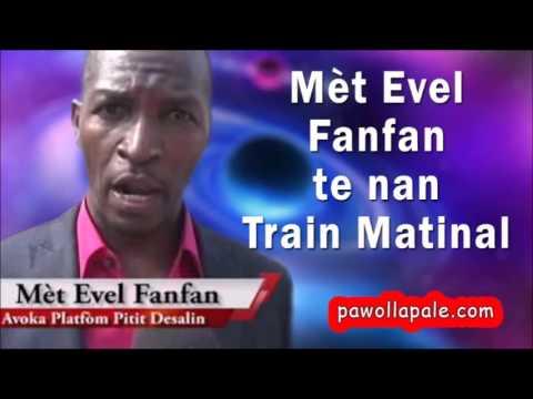 Mèt Evel Fanfan te nan Train Matinal  pou l di A bon entendeur Salut