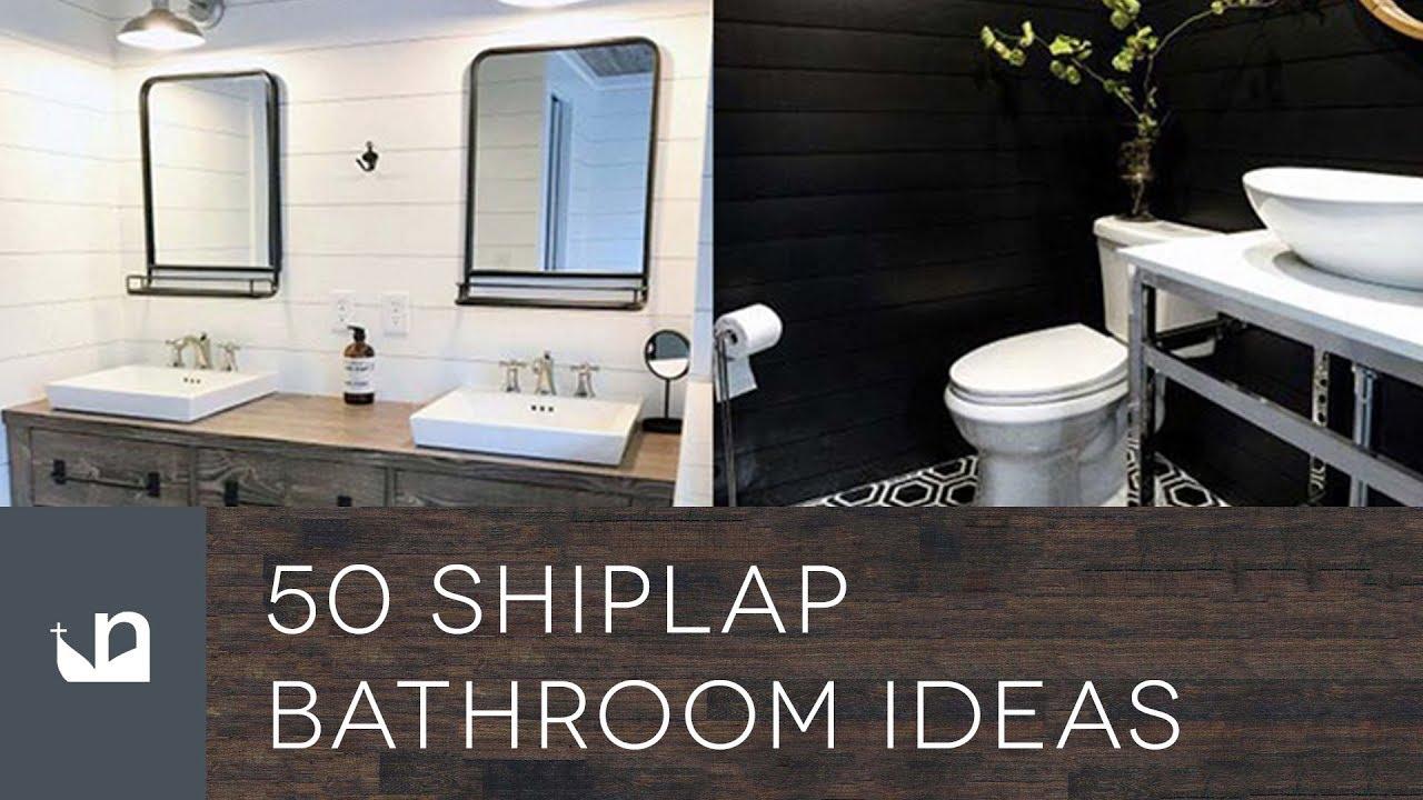 50 Shiplap Bathroom Ideas Youtube