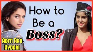 How to be a Girl Boss! Feat. Aditi Rao Hydari