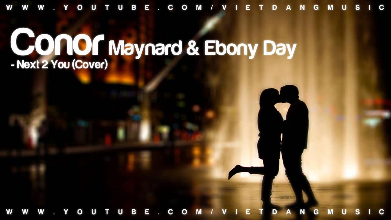 Conor maynard next to you ft ebony day