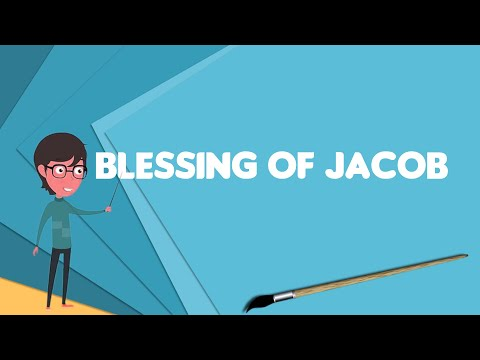 What Is Blessing Of Jacob?, Explain Blessing Of Jacob, Define Blessing Of Jacob