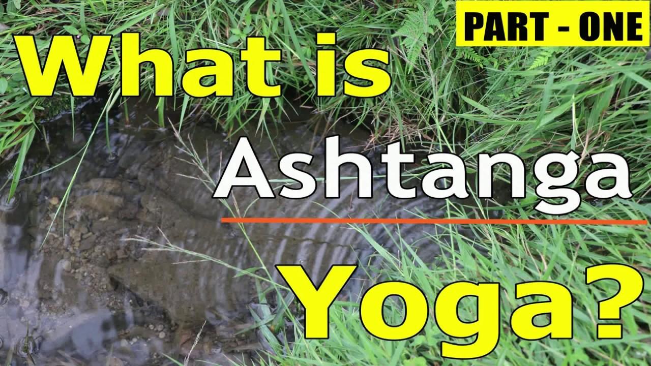 What is Ashtanga Yoga? - VimalSharma - Part 1