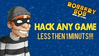 How to Hack game in one minute !!!  Robbery bob game