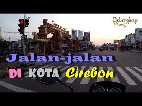 Jalan Jalan Di Kota Cirebon