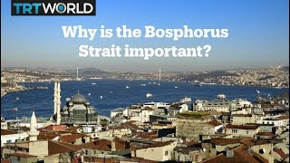 Why is the Bosphorus important