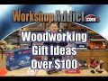 Woodworking Gift Ideas - Over $100